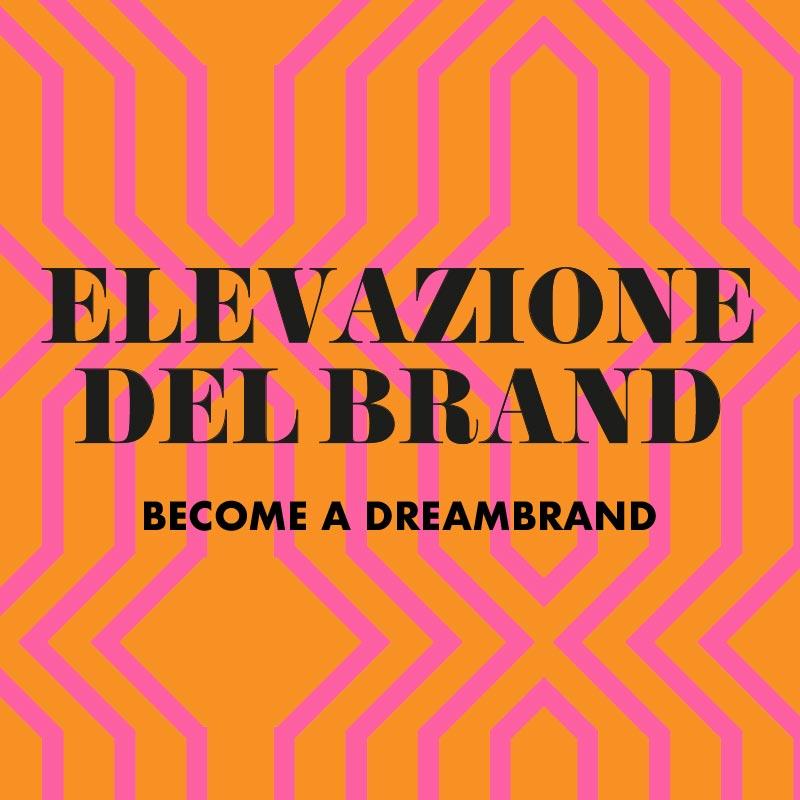 Elevazione del brand - Become a dreambrand