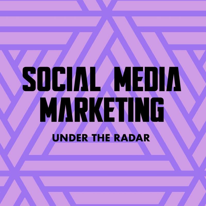 Social media marketing - under the radar